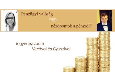 2018. 05.20.: Pénzügyi valóság vagy nézőpontok a pénzről? – ingyenes zoom